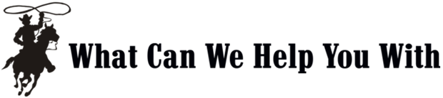 What Can We Help You With